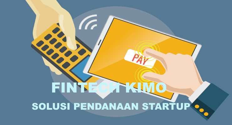 cara daftar fintech kimo untuk pendanaan digital anda